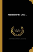 Alexander the Great ..