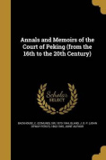 Annals and Memoirs of the Court of Peking