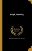 Badyi', the Odes;