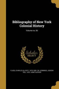Bibliography of New York Colonial History; Volume No. 56