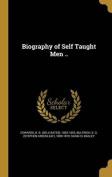 Biography of Self Taught Men ..