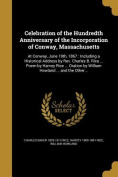 Celebration of the Hundredth Anniversary of the Incorporation of Conway, Massachusetts