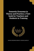 Domestic Economy in Theory and Practice; A Text-Book for Teachers and Students in Training