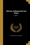 History of Monmouth and Wales; Volume 1