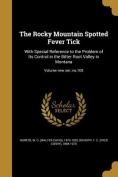 The Rocky Mountain Spotted Fever Tick