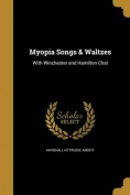 Myopia Songs & Waltzes