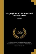 Biographies of Distinguished Scientific Men; Volume 2