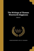 The Writings of Thomas Wentworth Higginson; Volume 1