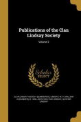 Publications of the Clan Lindsay Society; Volume 2