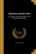 Napoleon and His Time