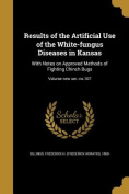 Results of the Artificial Use of the White-Fungus Diseases in Kansas