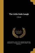 The Little Gods Laugh