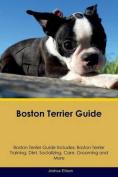 Boston Terrier Guide Boston Terrier Guide Includes