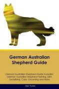 German Australian Shepherd Guide German Australian Shepherd Guide Includes