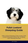 Polish Lowland Sheepdog Guide Polish Lowland Sheepdog Guide Includes