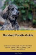 Standard Poodle Guide Standard Poodle Guide Includes