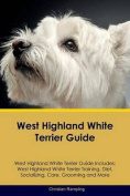 West Highland White Terrier Guide West Highland White Terrier Guide Includes