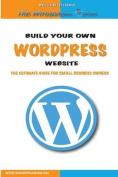 Build Your Own Wordpress Website