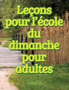 Lecons D'Ecole Du Dimanche Des Adultes - Volume 15 [FRE]