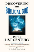 Discovering the Biblical God in the 21st Century