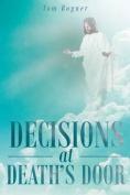 Decisions at Death's Door