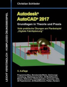 Autodesk AutoCAD 2017 - Grundlagen in Theorie Und Praxis [GER]
