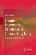 Counter-Hegemonic Resistance in China's Hong Kong