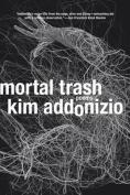 Mortal Trash: Poems