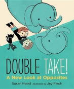 Double Take! a New Look at Opposites