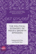 The Political Economy of India's Growth Episodes (Building a Sustainable Political Economy