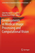 Developments in Medical Image Processing and Computational Vision