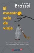 El Maestro Sale de Viaje [Spanish]