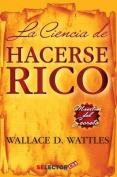 La Ciencia de Hacerse Rico [Spanish]