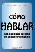 Como Hablar Con Cualquier Persona En Cualquier Situacion [Spanish]