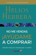 No Me Vendas, Ayudame a Comprar [Spanish]