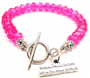 Distance Means So Little When You Mean So Much Crystal Toggle Bracelet in Hot Pink