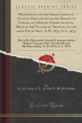 Proceedings of the Grand Lodge of Ancient, Free and Accepted Masons of Canada, at a Special Communication, Held at the Village of Trenton, on the 24th Day of Sept., A. D. 1873, A. L. 5873