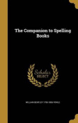 The Companion to Spelling Books