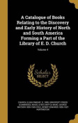 A Catalogue of Books Relating to the Discovery and Early History of North and South America Forming a Part of the Library of E. D. Church; Volume 4