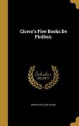 Cicero's Five Books de Finibus;