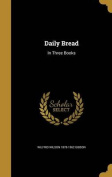 Daily Bread: In Three Books