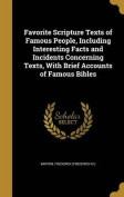 Favorite Scripture Texts of Famous People, Including Interesting Facts and Incidents Concerning Texts, with Brief Accounts of Famous Bibles
