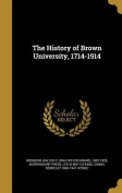The History of Brown University, 1714-1914