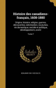 Histoire Des Canadiens-Francais, 1608-1880 [FRE]