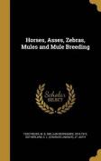 Horses, Asses, Zebras, Mules and Mule Breeding