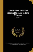 The Poetical Works of Edmund Spenser in Five Volumes; Volume 2