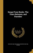 Songs from Books. the Years Between, and Parodies