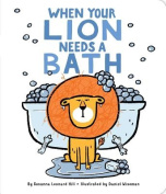When Your Lion Needs a Bath (When Your...) [Board book]