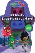 Pj Masks Save Headquarters! (Pj Masks) [Board book]