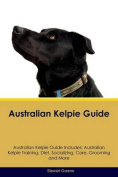 Australian Kelpie Guide Australian Kelpie Guide Includes